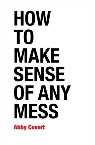 How to make sense of any mess